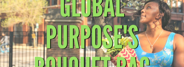 Global Purpose's Bouquet Bag for Mother's Day!