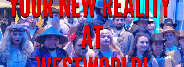 Your New Reality at Westworld!