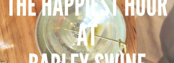 The Happiest Hour at Barley Swine